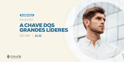[POA] Palestra A Chave dos Grandes Líderes 11/11/2019