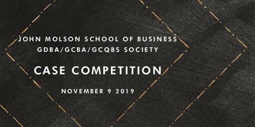 GDBA/GCBA/GCQBS Case Competition & Networking Cocktail 2019