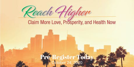 Reach Higher: Claim More Love, Prosperity and Health NOW! tickets