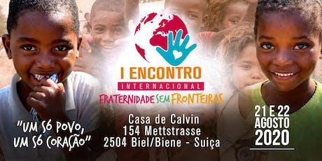 I Encontro Internacional Fraternidade Sem Fronteiras tickets