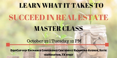 How to Succeed in Real Estate - Master Class