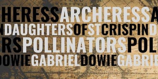 Daughters of St Crispin/Archeress/Pollinators/Gabriel Dowie @ Renwick