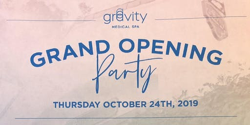 Gravity Medical Spa Grand Opening!