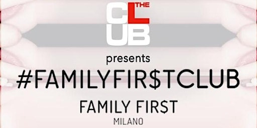 FAMILY FIRST - The Club