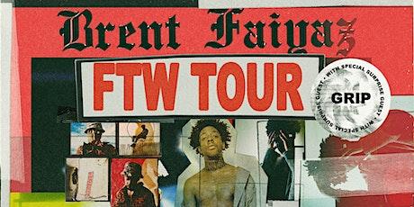 BRENT FAIYAZ FTW TOUR tickets
