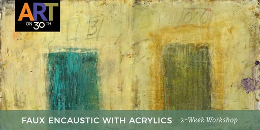 Faux Encaustic with Acrylics 2-Week Workshop with Kristen Ide