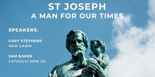 St Joseph - A Man for Our Times. Day of Recollection for Catholic Men.