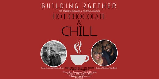B2G Hot Chocolate &Chill- For Married, Engaged and Courting Couples