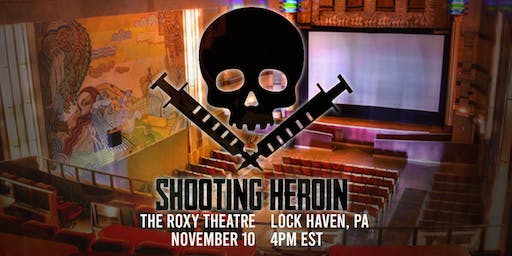 """Shooting Heroin"" Lock Haven Premiere at The Roxy Theatre"