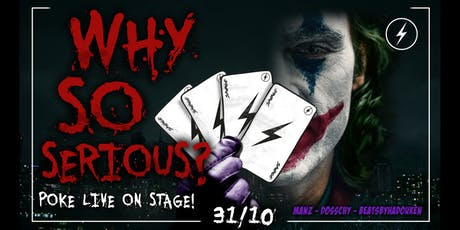 Why So Serious? x POKE LIVE on stage x Halloween edition tickets