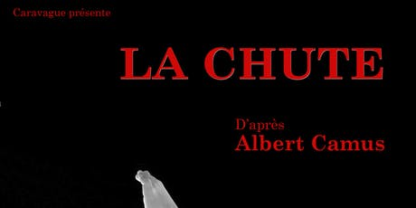 La Chute a play based on a Albert Camus book tickets