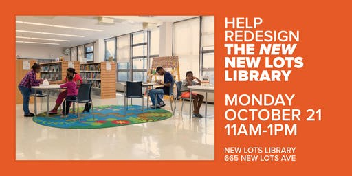 Focus Group: Help Redesign New Lots Library!