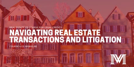 Navigating Real Estate Transactions and Litigation [Legal Credits] tickets