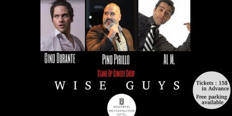 Montreal Show ( Stand Up Comedy ) Wise Guys tickets