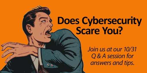 Does Cybersecurity Scare You?