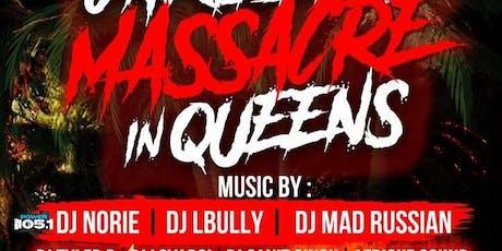 CARIBBEAN MASSACRE IN QUEENS WITH DJ NORIE tickets