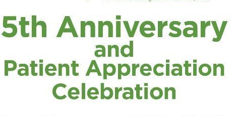 5th Anniversary & Patient  Appreciation Celebration!