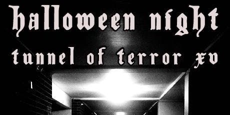 Tunnel of Terror Pomona: Halloween Night!