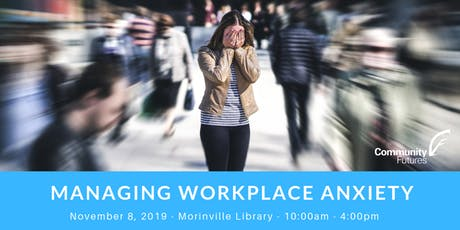 Managing Workplace Anxiety -  Morinville tickets