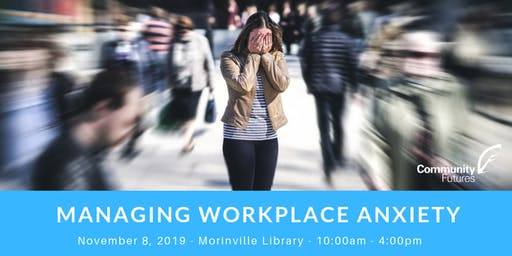 Managing Workplace Anxiety -  Morinville