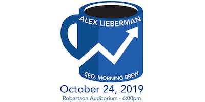 TAMID Group Presents: Fireside Chat w/ Alex Lieberman, CEO of Morning Brew
