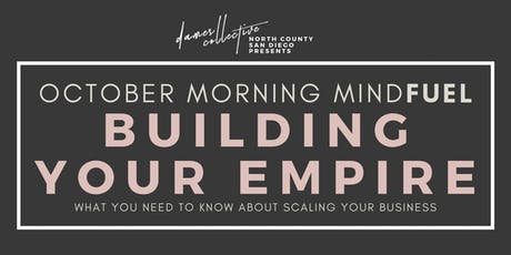 Morning Mindfuel: BUILDING YOUR EMPIRE tickets