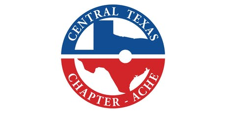 Central Texas ACHE Chapter's Annual Business Meeting and Social tickets