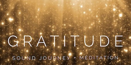 GRATITUDE Sound Journey + Meditation  tickets