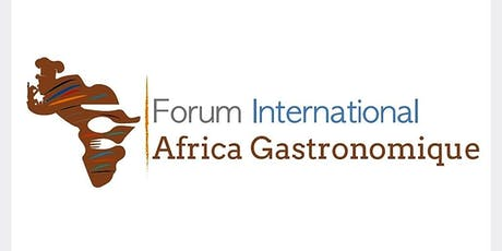 Forum International  Africa Gastronomique Dakar 2019 billets