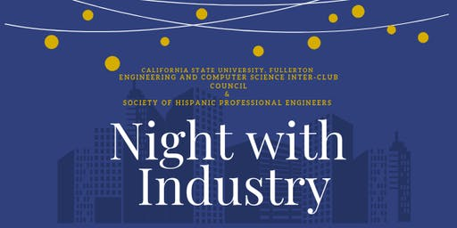 CSUF ECS- ICC and SHPE: Night with Industry