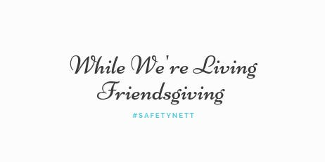 The Star: While We're Living Friendsgiving hosted by Nett Lifestyle