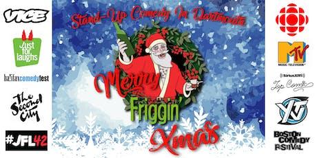 Merry Friggin' Xmas tickets