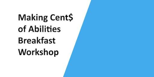 Making Cent$ of Abilities Breakfast Workshop