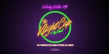The NightCap at The Wharf w/ Coconut Cartel tickets