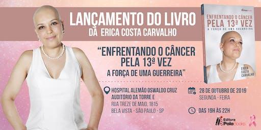 Lançamento do livro Enfrentando o câncer pela 13ª vez