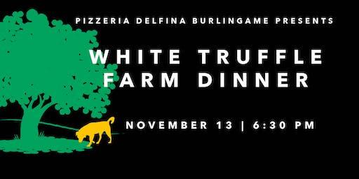 White Truffle Farm Dinner  |  Pizzeria Delfina Burlingame