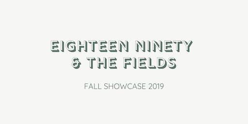 Eighteen Ninety & The Fields Fall Showcase