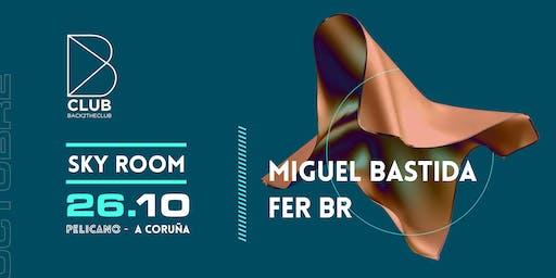 B Club MIGUEL BASTIDA - FER BR (SkyRoom PELICANO)