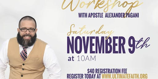 Deliverance Workshop w/Apostle Alexander Pagani