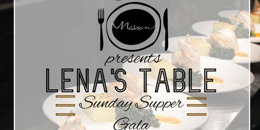 Maison Intimate Catering presents Lena's Table: Sunday Supper Gala