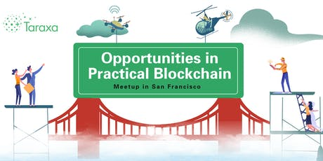 Opportunities in Practical Blockchain  (IoT/Blockchain) tickets