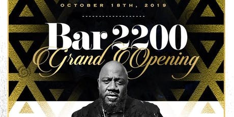 THIS FRIDAY OCTOBER 18TH | GRAND OPENING OF THE ALL NEW LOUNGE @ BAR 2200 IN RIVER OAKS | OPEN 7 DAYS A WEEK| $5 HAPPY HOUR DRINK SPECIALS EVERYDAY 5PM-9PM | FREE ENTRY ALL NIGHT |  FOR BOTTLE SERVICE OR MORE INFO TEXT 832.338.3829 OR @DSAM09 ON INSTAGRAM tickets