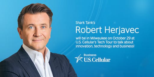 U.S. Cellular Tech Tour 2019 Featuring Shark Tank's Robert Herjavec
