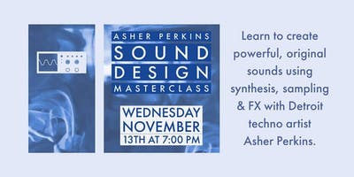 Asher Perkins Sound Design Masterclass
