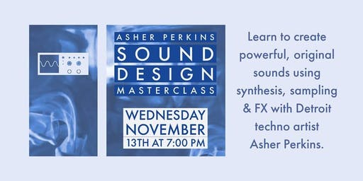 Asher Perkins Sound Design Masterclass