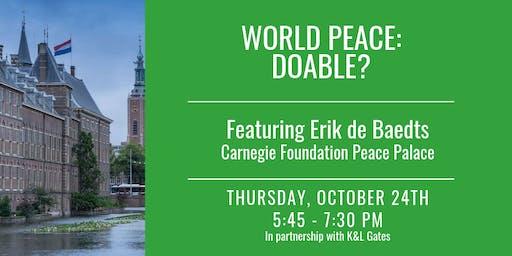 World Peace: Doable? Featuring Erik de Baedts