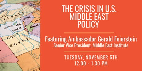 The Crisis in U.S. Middle East Policy Feat. Ambassador Gerald Feierstein tickets
