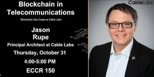 TCP Seminar: Dr. Jason Rupe on Blockchain in Telecommunications