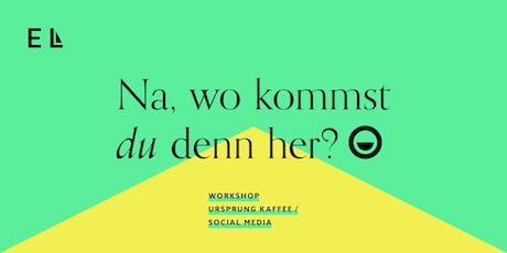 Session 1.3 ► Workshop | Ursprung des Kaffees Tickets