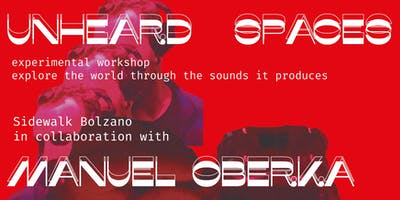 Unheard Spaces Workshop